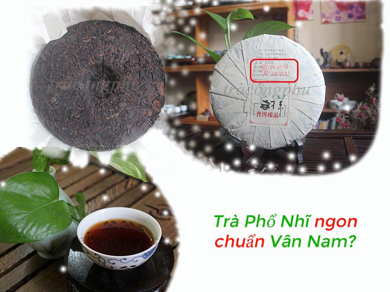 Bí quyết chọn trà Phổ Nhĩ chuẩn Vân Nam -Mẹo hay cho bạn!